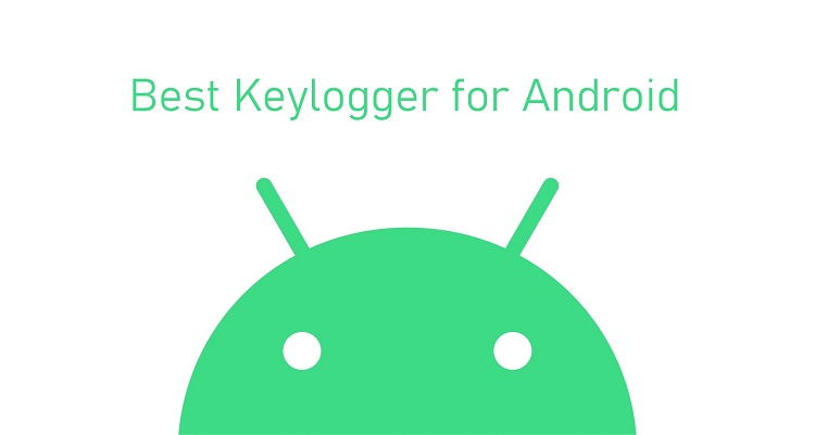 choose the best keylogger for android